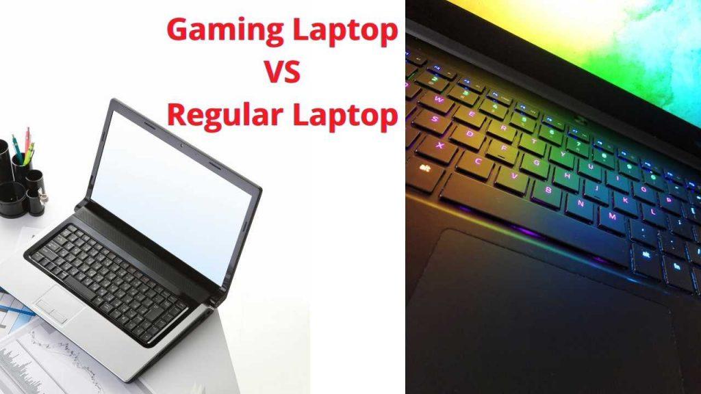 Gaming Laptop VS Regular Laptop